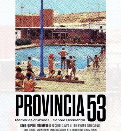 Provincia 53: Estreno en Madrid del documental sobre la memoria del Sáhara Occidental   POR UN SAHARA LIBRE .org