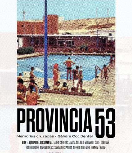 Provincia 53: Estreno en Madrid del documental sobre la memoria del Sáhara Occidental | POR UN SAHARA LIBRE .org