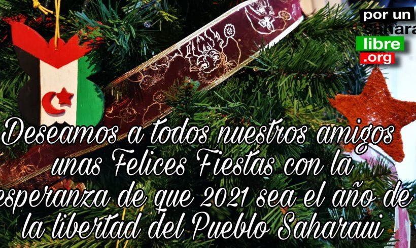 Deseamos a todos nuestros amigos unas Felices Fiestas con la esperanza de que 2021 sea el año de la libertad del Pueblo Saharaui | POR UN SAHARA LIBRE .org