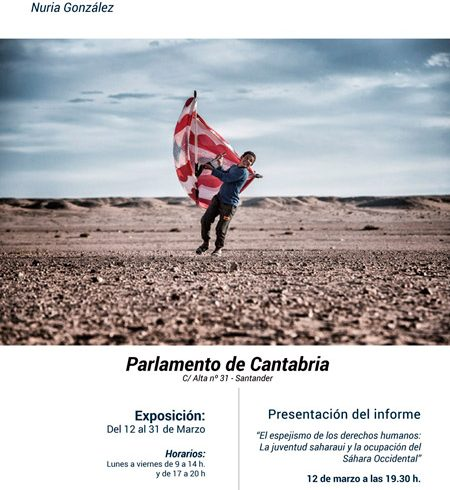 """La exposición """"En pie entre el polvo y la arena"""" se inaugura en el Parlamento de Cantabria – CEAS-Sahara"""